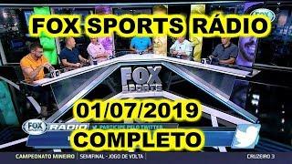 FOX SPORTS RÁDIO 01/07/2019 - FSR COMPLETO