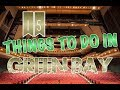 Top 15 Things To Do In Green Bay, Wisconsin