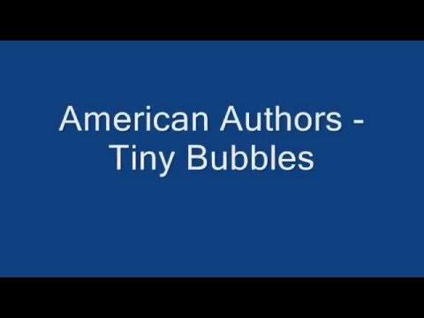 American Authors - Tiny Bubbles