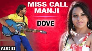 Miss Call Manji Full Audio Song | Dove | Anup, Aditi