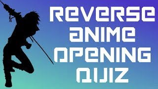 Reverse Anime Opening Quiz 2 - 15 Openings