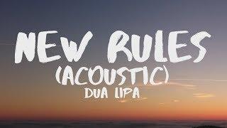 Dua Lipa - New Rules (Acoustic) (Lyrics)