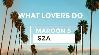 Download Lagu Maroon 5 - What Lovers Do (Lyric Video) ft. SZA Gratis STAFABAND