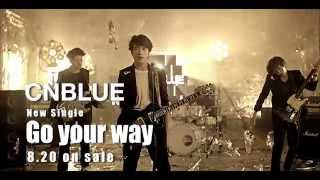 CNBLUE - Go your way(30sec.)