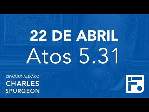 22 de abril – Devocional Diário CHARLES SPURGEON #113