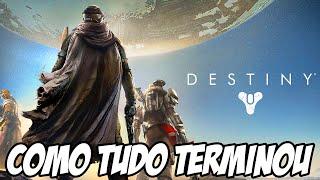 Destiny - Como Tudo Terminou