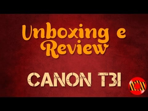 Unboxing e Review - Canon T3i