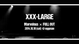 XXX-LARGE Marvelous × FULLOUT @eggman