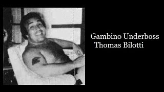Gambino Underboss - Thomas Bilotti
