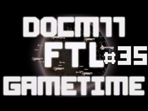 Docm77´s Gametime - FTL #35 - 4th Run - Normal Difficulty