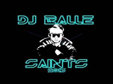 DJ Balle - Saints 2013