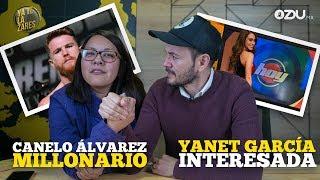 Canelo Álvarez millonario / Yanet García interesada - Ya te la Zares