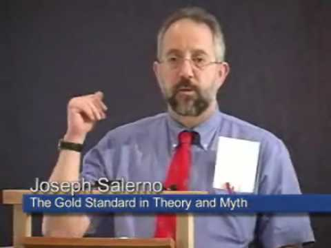The Gold Standard in Theory and Myth (by Joseph Salerno)