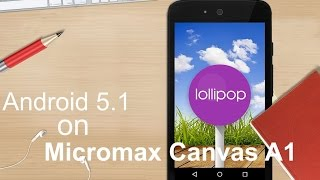 Micromax Canvas A1 Official Android 5.1 Lollipop Update - Install Instruction