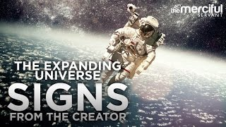 Signs from the Creator – The Expanding Universe