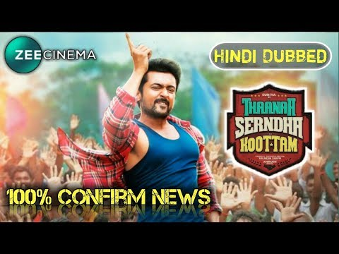 Thaana Serndha Koottam 2018  Hindi Dubbed Movie Update