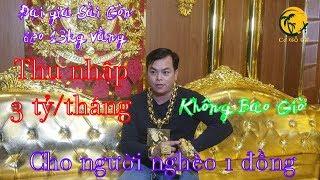 Thu 3 tỷ mỗi tháng nhưng Đại gia đeo nhiều vàng nhất Việt Nam không cho người nghèo 1 đồng