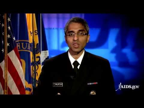 Dr. Vivek H. Murthy,  U.S. Surgeon General, encourages HIV Testing