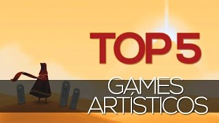 TOP 5 GAMES ARTÍSTICOS
