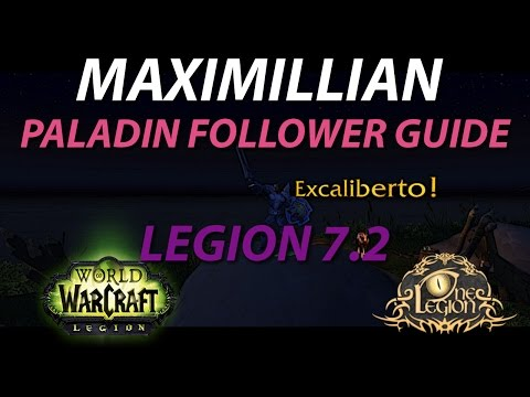 How to get Maximillian of Northshire as a Follower! - Patch 7.2 Legion Guide