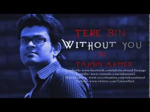 Tere Bin(Atif aslam) English Version(Without you) By Tahsin...