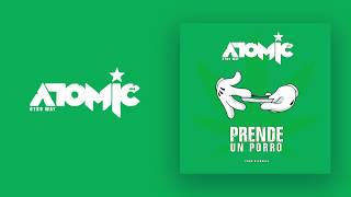Atomic Otro Way - Prende Un Porro  ( Video Lyric )