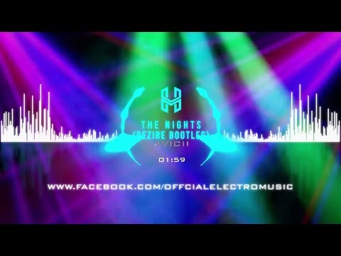Avicii - The Nights (Dezire Bootleg)