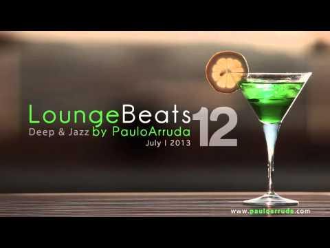DJ Paulo Arruda - Lounge Beats 12 | Deep & Jazz