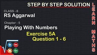playing with number| Class 8 Exercise 5A Question 1 - 6| RS Aggarwal|Learn maths