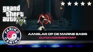 [GTA V] Aanslag op de marine basis (GTA5) - Dutch Commentary