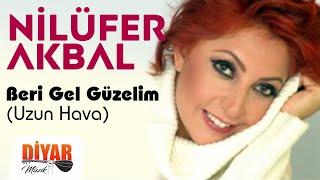 Nilüfer Akbal - Beri Gel Güzelim [Diyardan Deyişler & Türküler © 1992 Diyar Müzik]