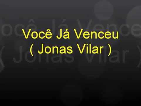 Jonas Vilar - você já venceu, tome posse da Silva vitória