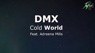 DMX - Cold World ft. Adreena Mills | Lyrics