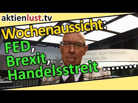 Mick Knauff Wochenaussicht: Handelsstreit, FED, Brexit ... | aktienlust