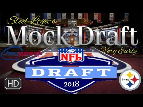 Pittsburgh Steelers || Way Too Early 2018 NFL Mock Draft || 5 Rounds || **HD Quality**