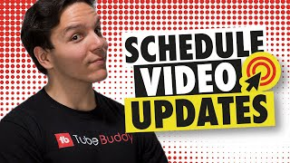 How to Schedule Video Updates with TubeBuddy!