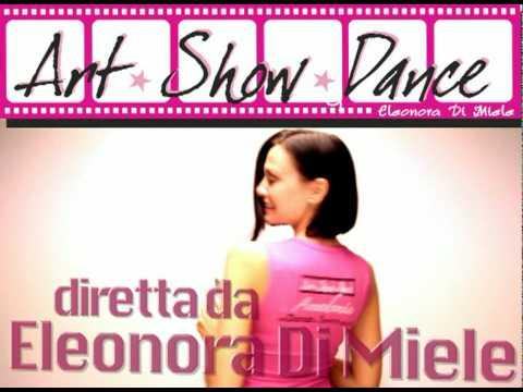 Art Show Dance  Accademia di Danza e Spettacolo diretta da Eleonora Di Miele