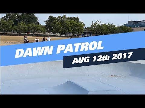 Dawn Patrol / August 12th 2017