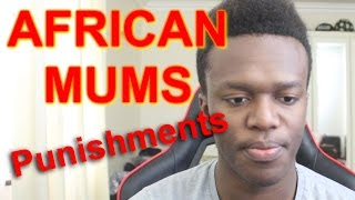 African Mums: Punishments