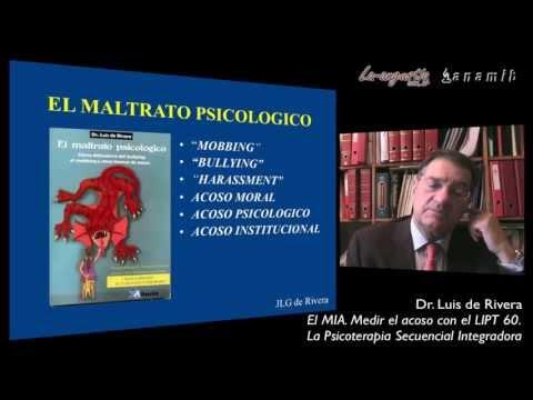 El maltrato psicologico. Mobbing. El Sindrome M.I.A. El LIPT-60. Psicoterapia del Mobbing