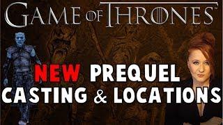 Game of Thrones Prequel Filming & Cast UPDATE
