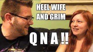 QnA! Grim and Heel Wife Answer YOUR Questions!!