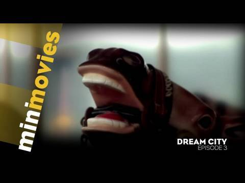 Minimovies - Dream City - Epsiode 3/6