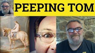 A Peeping Tom - British Culture - ESL British English Pronunciation