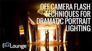 Off Camera Flash Techniques For Dramatic Portrait Lighting | Unscripted Workshop