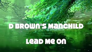 Anime Music Video Lead Me On (Classic Rock album Tryin' Hard by D Brown's Manchild