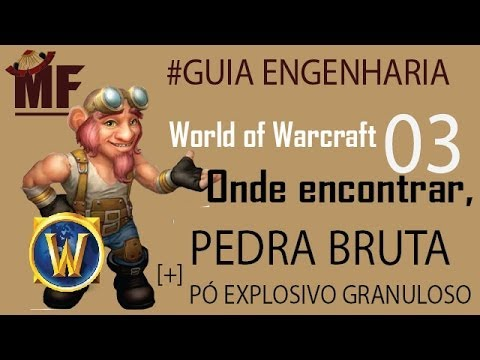 Onde encontrar pedra bruta e po explosivo granuloso no wow world of warcraft #Gu