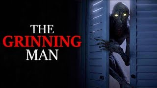 """The Grinning Man"" Creepypasta"