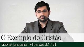 O Exemplo do Cristão - Gabriel Junqueira