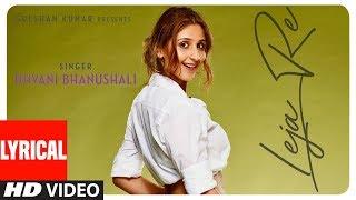 Al Audio Leja Re Dhvani Bhanushali Tanishk Bagchi Rashmi Virag Radhika Rao Siddharth